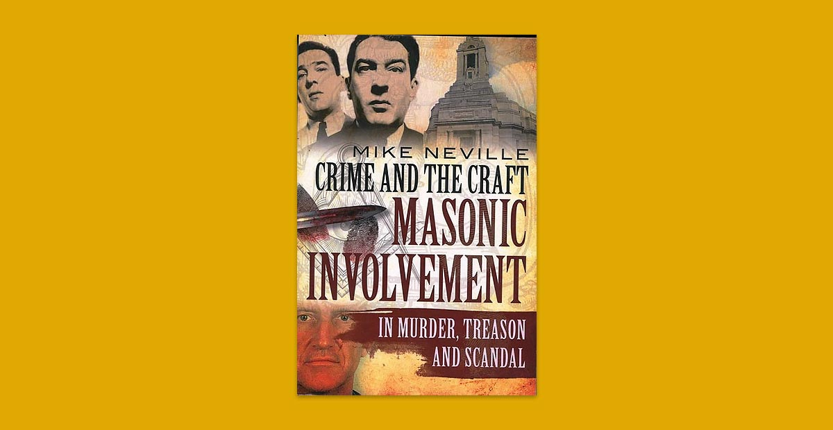 Crime and the Craft: Masonic Involvement