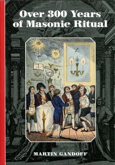 Over 300 Years of Masonic Ritual