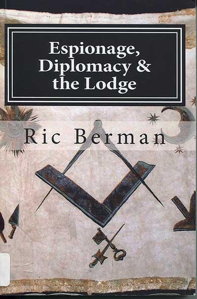 Espionage, Diplomacy & The Lodge by Ric Berman