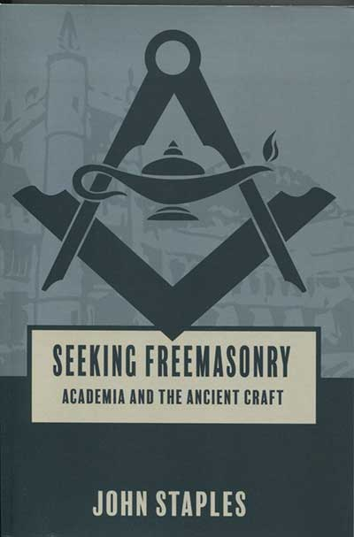 Seeking Freemasonry: Academia and the Ancient Craft