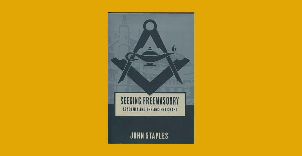 Seeking Freemasonry: Academia and the Ancient Craft
