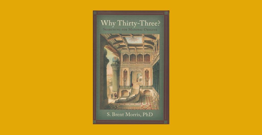 Why Thirty-Three? Searching for Masonic Origins